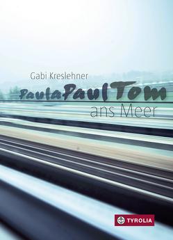 PaulaPaulTom ans Meer von Kreslehner,  Gabi