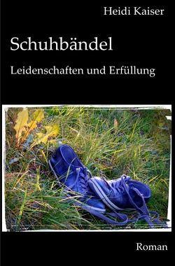 Paulas Leben / Schuhbändel von Kaiser,  Heidi