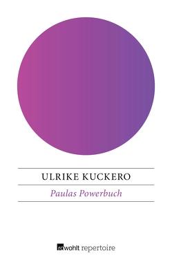 Paulas Powerbuch von Kuckero,  Ulrike