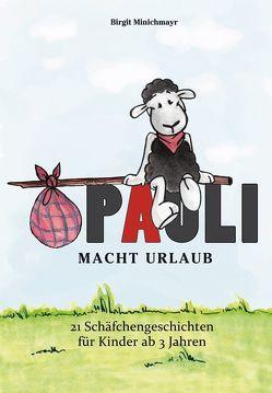 Pauli macht Urlaub von Minichmayr,  Birgit