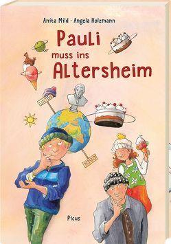 Pauli muss ins Altersheim von Holzmann,  Angela, Mild,  Anita