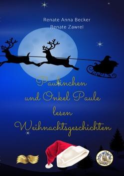 Paulinchen und Onkel Paule lesen Weihnachtsgeschichten von Becker,  Renate Anna, Zawrel,  Renate
