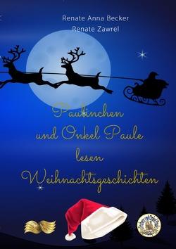 Paulinchens Märchenwelt / Paulinchen und Onkel Paule lesen Weihnachtsgeschichten von Becker,  Renate Anna, Zawrel,  Renate