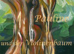 Pauline und der Violinenbaum von Brösel,  Karla, Dr. Jung,  Wilhelm, Hans-Jürgen,  Klein