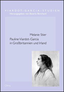 Pauline Viardot-Garcia in Großbritannien und Irland von Stier,  Melanie