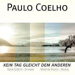 Paulo Coelho – Kein Tag gleicht dem anderen von Coelho,  Paulo, Stock,  Martin