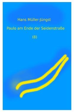 Paulo / Paulo am Ende der Seidenstraße (8) von Müller-Jüngst,  Hans