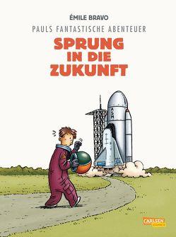Pauls fantastische Abenteuer 1: Sprung in die Zukunft von Bravo,  Emile, Pröfrock,  Ulrich