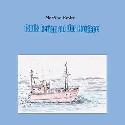 Pauls Ferien an der Nordsee von Kalbe,  Martina