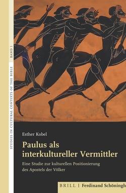 Paulus als interkultureller Vermittler von Kobel,  Esther