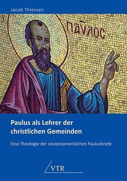 Paulus als Lehrer der christlichen Gemeinden von Thiessen,  Jacob