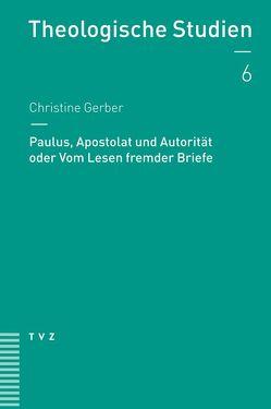 Paulus, Apostolat und Autorität oder Vom Lesen fremder Briefe von Gerber,  Christine