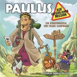 Paulus auf gefährlicher Mission von Kampmann,  Frank