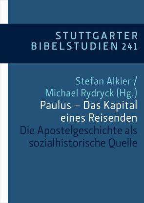Paulus – Das Kapital eines Reisenden von Alkier,  Stefan, Huttner,  Ulrich, Rohde,  Dorothea, Rydryck,  Michael, Weiß,  Alexander