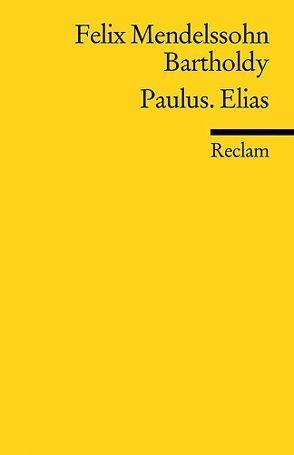 Paulus. Elias von Lölkes,  Herbert, Mendelssohn Bartholdy,  Felix