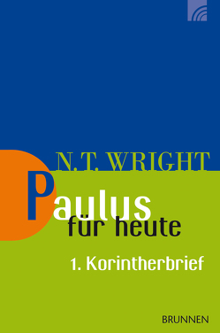 Paulus für heute: 1. Korintherbrief von Wright,  Nicholas Thomas