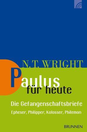 Paulus für heute – die Gefangenschaftsbriefe von Wright,  Nicholas Thomas
