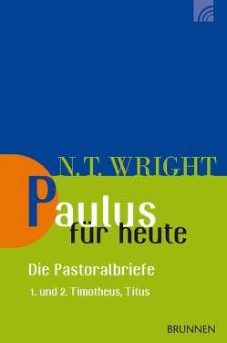 Paulus für heute – die Pastoralbriefe von Wright,  Nicholas Thomas