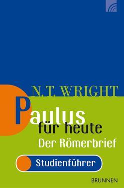 Paulus für heute – Römerbrief, Studienführer von Wright,  Nicholas Thomas