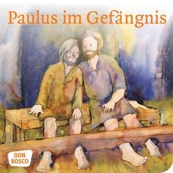 Paulus im Gefängnis. Mini-Bilderbuch. von Lefin,  Petra, Nommensen,  Klaus-Uwe