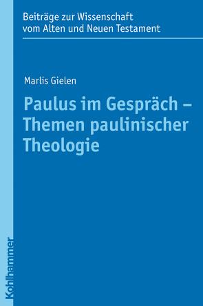 Paulus im Gespräch – Themen paulinischer Theologie von Gielen,  Marlis