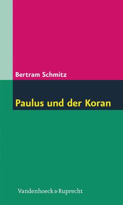 Paulus und der Koran von Schmitz,  Bertram