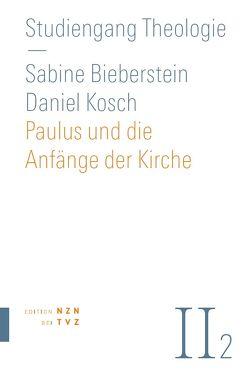 Paulus und die Anfänge der Kirche von Bieberstein,  Sabine, Kosch,  Daniel