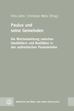 Paulus und seine Gemeinden von John,  Felix, Wetz,  Christian