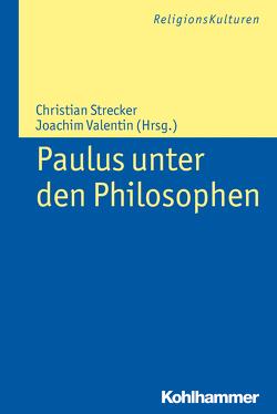 Paulus unter den Philosophen von Strecker,  Christian, Valentin,  Joachim