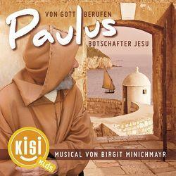 Paulus – Von Gott berufen, Botschafter Jesu von Minichmayr,  Birgit