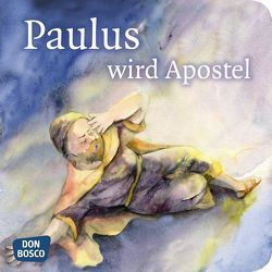 Paulus wird Apostel. Mini-Bilderbuch von Lefin,  Petra, Nommensen,  Klaus-Uwe