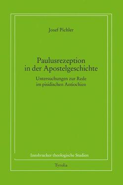 Paulusrezeption und Paulusbild in der Apostelgeschichte 13,16-52 von Pichler,  Josef