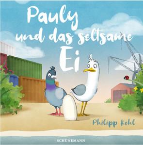 Pauly und das seltsame Ei von Kehl,  Philipp