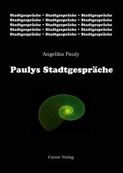 Paulys Stadtgespräche von Pauly,  Angelika