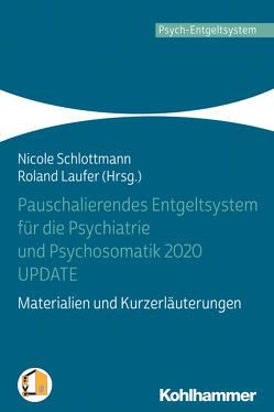 Pauschalierendes Entgeltsystem für die Psychiatrie und Psychosomatik 2020 UPDATE von Laufer,  Roland, Schlottmann,  Nicole