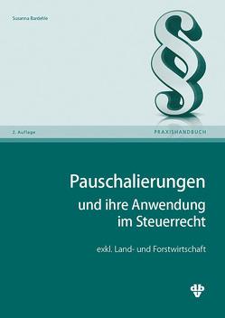 Pauschalierungen und ihre Anwendung im Steuerrecht von Bardehle,  Susanna