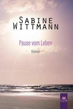 Pause vom Leben von Wittmann,  Sabine