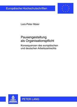 Pausengestaltung als Organisationspflicht von Maier,  Lars-Peter