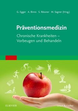 Präventionsmedizin von Binns,  Andrew, Egger,  Garry, Rossner,  Stephan, Sagner,  Michael