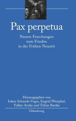 Pax perpetua von Arnke,  Volker, Bartke,  Tobias, Schmidt-Voges,  Inken, Westphal,  Siegrid