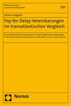 Pay-for-Delay-Vereinbarungen im transatlantischen Vergleich von Langguth,  Juliane