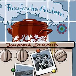 Pazifische Austern von Straub,  Johanna