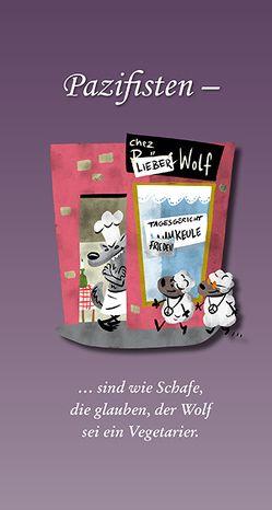 Pazifisten – …sind wie Schafe, die glauben, der Wolf sei ein Vegetarier. von Otto,  Klaus-Friedrich