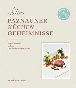 Paznauner Küchengeheimnisse von Sieberer,  Martin