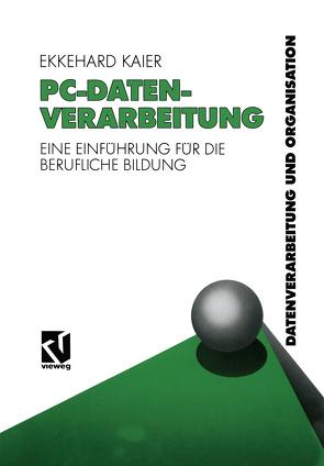 PC-Datenverarbeitung von Kaier,  Ekkehard