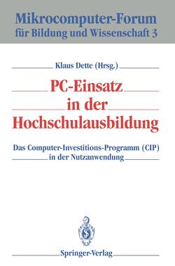 PC-Einsatz in der Hochschulausbildung von Dette,  Klaus