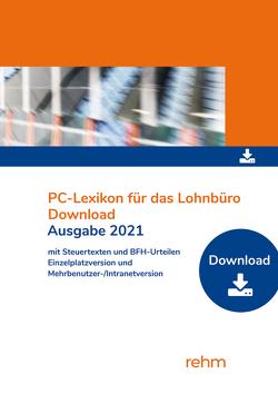 PC-Lexikon für das Lohnbüro 2021 mit Steuertexten und BFH-Urteilen von Plenker,  Jürgen, Schaffhausen,  Heinz-Willi, Schönfeld,  Wolfgang