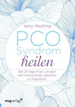 PCO Syndrom heilen von Medling,  Amy