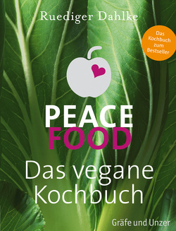 Peace Food – Das vegane Kochbuch von Dahlke,  Ruediger