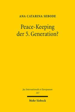 Peace-Keeping der 5. Generation? von Sebode,  Ana Catarina